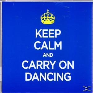 KEEP CALM & CARRY ON DANCING