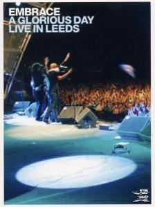 A Glorious Day-Live In Leeds