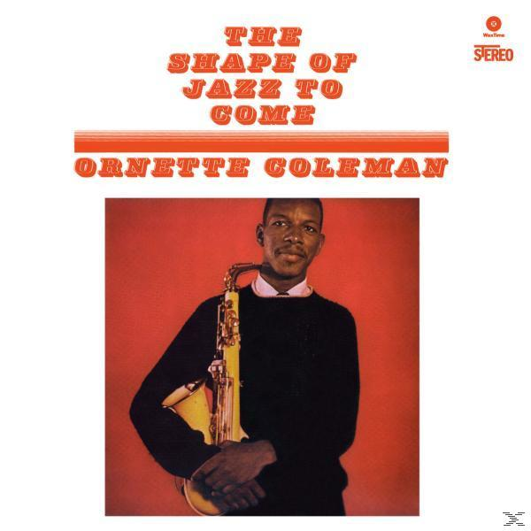 SHAPE OF JAZZ TO COME HQ (LP)