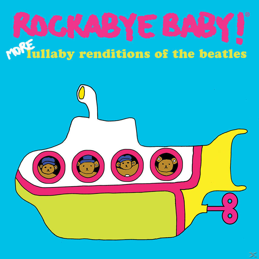 Rockabye Baby  More Lullaby Renditions Of The Beatles