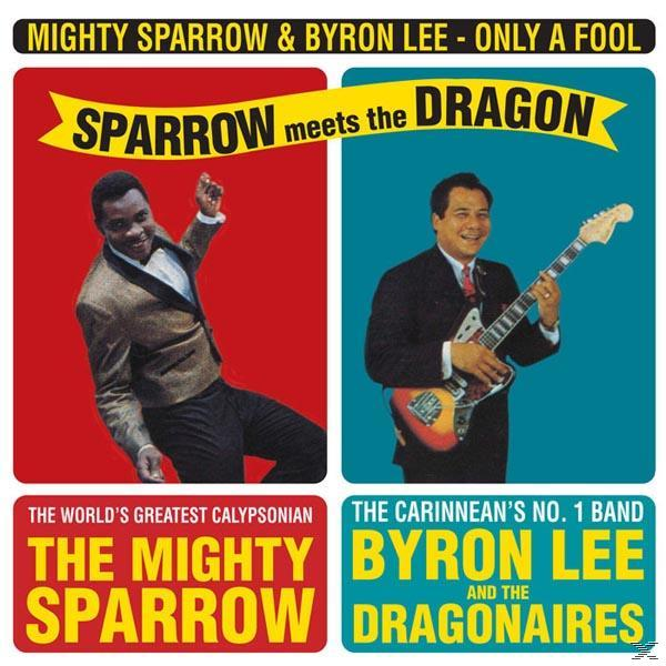 ONLY A FOOL:SPARROW MEETS THE (LP)