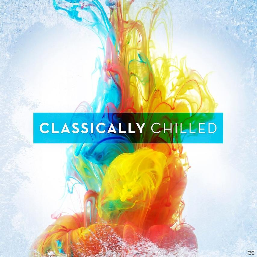 CLASSICALLY CHILLED 2015 (2CD)
