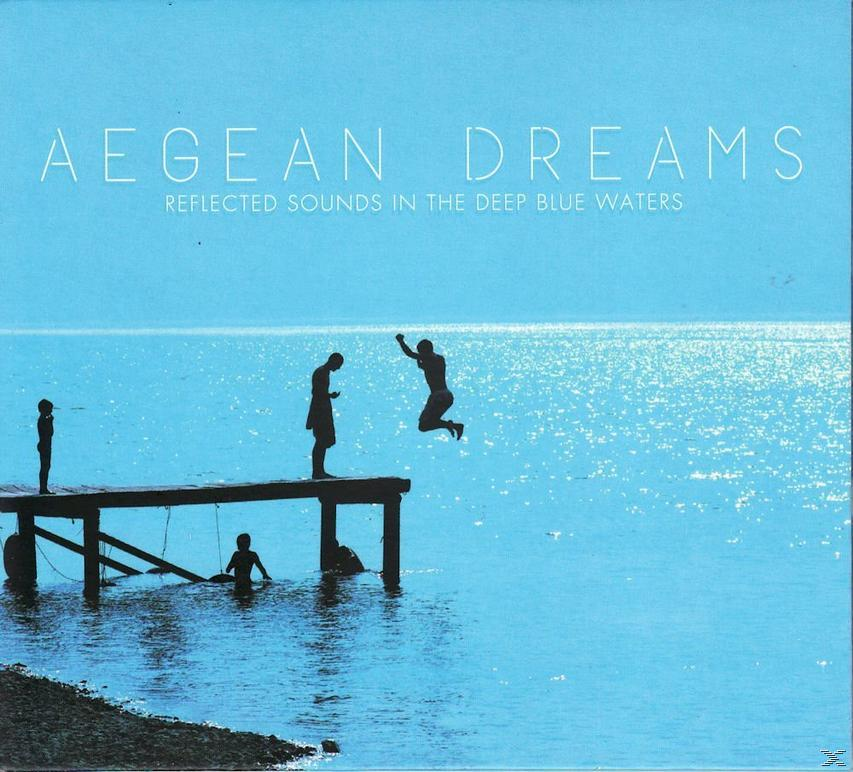 Aegean Dreams - Reflected Sounds In The Deep Blue Waters