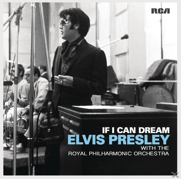 IF I CAN DREAM: ELVIS PRISLEY WITH ROYAL
