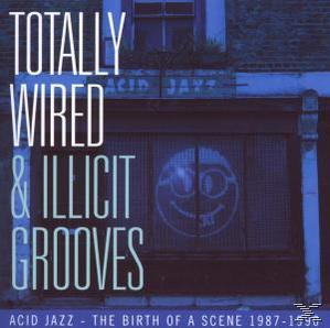 Totally Wired & Illicit Groove