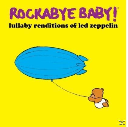 Rockabye Baby! Lullaby Renditions Of Led Zeppelin